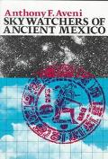 Skywatchers of Ancient Mexico - Anthony F. Aveni - Paperback - REPRINT