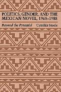 Politics, Gender, and the Mexican Novel, 1968-1988