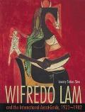 Wilfredo Lam and the International Avant Garde, 1923-1982