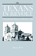 Texans in Revolt: The Battle for San Antonio, 1835 - Alwyn Barr