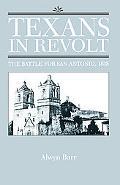 Texans in Revolt: The Battle for San Antonio, 1835 - Alwyn Barr