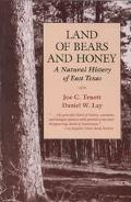 Land of Bears and Honey A Natural History of East Texas