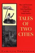 Tales of Two Cities Race and Economic Culture in Early Republican North and South America  G...