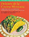 Deleites De LA Cocina Mexicana Healthy Mexican American Cooking