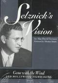 Selznick's Vision Gone With the Wind and Hollywood Filmmaking