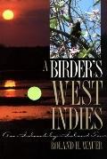 Birder's West Indies An Island-By-Island Tour