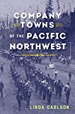 Company Towns of the Pacific Northwest