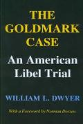 Goldmark Case An American Libel Trial