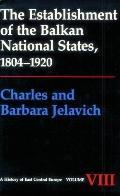 Establishment of the Balkan National States, 1804-1920