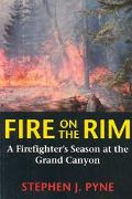 Fire on the Rim A Firefighter's Season at the Grand Canyon