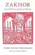 Zakhor Jewish History and Jewish Memory