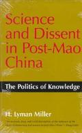 Science and Dissent in Post-Mao China The Politics of Knowledge