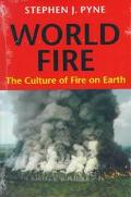 World Fire The Culture of Fire on Earth
