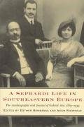 Sephardi Life in Southeastern Europe The Autobiography and Journal of Gabriel Arie, 1863-1939
