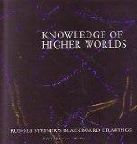 Knowledge of Higher Worlds: Rudolf Steiner's Blackboard Drawings