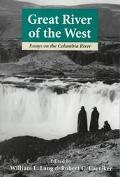 Great River of the West Essays on the Columbia River