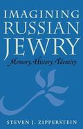 Imagining Russian Jewry Memory, History, Identity