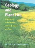 Geology and Plant Life The Effects of Land Forms and Rock Types on Plants