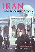 Iran and the Surrounding World Interactions in Culture and Cultural Politics