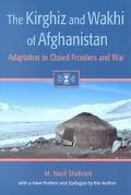 Kirghiz and Wakhi of Afghanistan Adaptation to Closed Frontiers and War