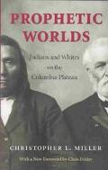Prophetic Worlds Indians and Whites on the Columbia Plateau