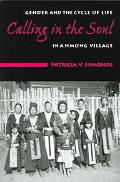 Calling in the Soul Gender and the Cycle of Life in a Hmong Village