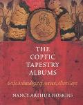 Coptic Tapestry Albums and the Archaeologist of Antinoe, Albert Gayet