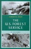 The U.S. Forest Service: A Centennial History, Revised Edition