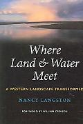Where Land & Water Meet A Western Landscape Transformed
