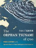 Orphan Tsunami of 1700 Japanese Clues to a Parent Earthquake in North America