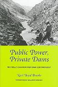 Public Power, Private Dams The Hells Canyon High Dam Controversy