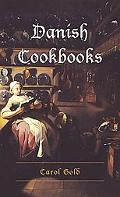 Danish Cookbooks Domesticity and National Identity, 1616-1901