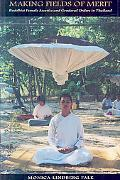 Making Fields of Merit Buddhist Nuns and Gendered Orders in Thailand