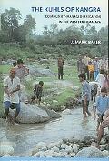 Kuhls of Kangra Community-managed Irrigation in the Western Himalaya