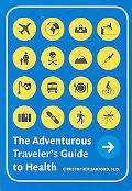 The Adventurous Traveler's Guide to Health