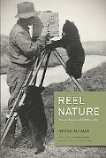 Reel Nature: America's Romance with Wildlife on Film