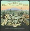 Alaska-Yukon-Pacific Exposition, Washington's First World Fair: A Timeline History