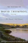 The Writings of David Thompson, Volume 1: Travels, 1850 Version