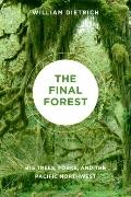 Final Forest : Big Trees, Forks, and the Pacific Northwest