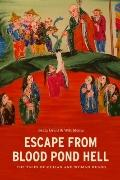 Escape from Blood Pond Hell : The Tales of Mulian and Woman Huang