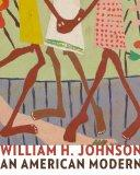 William H. Johnson: An American Modern (Jacob Lawrence Series on Ameri)