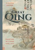 Great Qing : Painting in China, 1644-1911