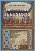 Imperial Illusions : Crossing Pictorial Boundaries in the Qing Palaces
