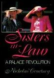 Sisters-in-law - The Palace Revolution: How Princess Diana and Sarah Ferguson Changed the Fa...