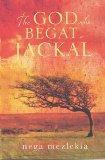 God Who Begat a Jackal
