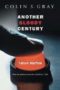 Another Bloody Century Future Warfare