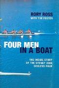 Four Men in a Boat The Inside Story of the Sydney 2000 Coxless Four
