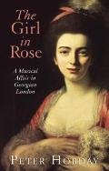 Girl In The Rose A Musical Affair In Georgian London