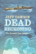Dead Reckoning The Dunedin Star Disaster