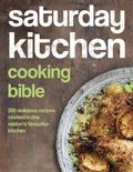 Saturday Kitchen's Cooking Bible : 200 Delicious Recipes Cooked in the Nation's Favourite Ki...